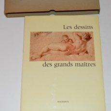 Libros de segunda mano: LES DESSINS DES GRANDS MAITRES - HACHETTE 1962 - CON FUNDA CARTÓN Y SOBRECUBIERTA. Lote 174545227