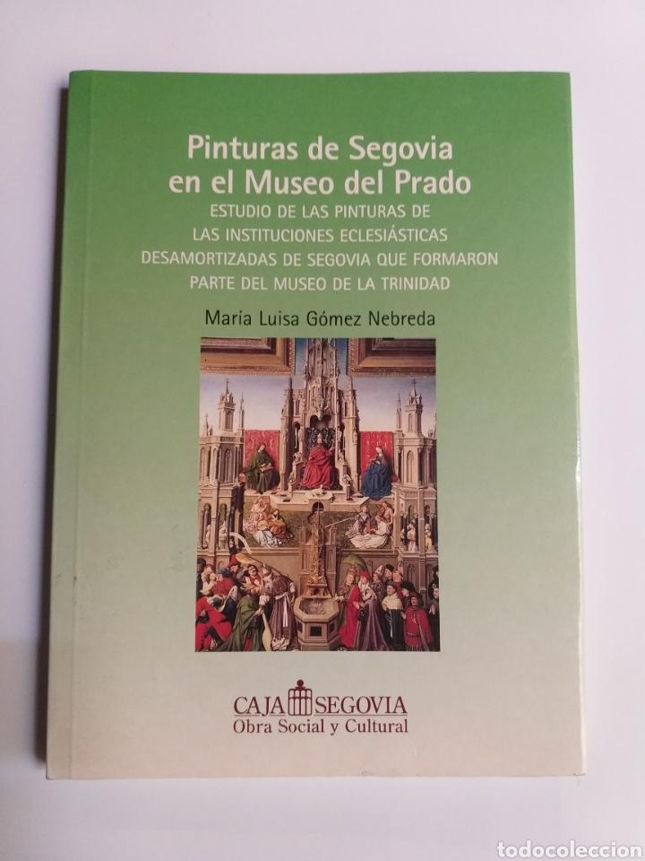 SEGOVIA PINTURA ANTIGUA . PINTURAS DE SEGOVIA EN EL MUSEO DEL PRADO ESTUDIO DE LAS PINTURAS DE LAS I (Libros de Segunda Mano - Bellas artes, ocio y coleccionismo - Pintura)