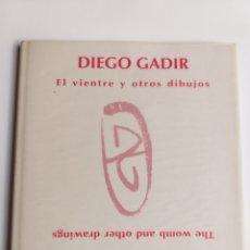 Libros de segunda mano: PINTURA SIGLO XX . DIEGO GADIR EL VIENTRE Y OTROS DIBUJOS. Lote 175251738