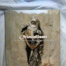 Libros de segunda mano: ORIENTALISME. L'AL-MAGHRIB I ELS PINTORS DEL SEGLE XIX. JORDI CARBONELL. FORTUNY, TAPIRÓ. MOLT RAR.. Lote 194264007