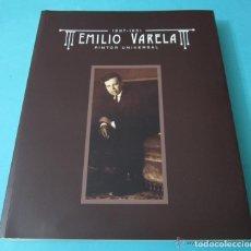 Libros de segunda mano: EMILIO VARELA, PINTOR UNIVERSAL. Lote 175261104