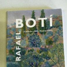 Libros de segunda mano: RAFAEL BOTÍ, CÓRDOBA 1900-1995. PINTURA. Lote 175287339