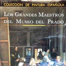 Libros de segunda mano: LOS GRANDES MAESTROS DEL MUSEO DEL PRADO - COLECCIÓN PINTURA ESPAÑOLA - AA. VV.. Lote 175381345