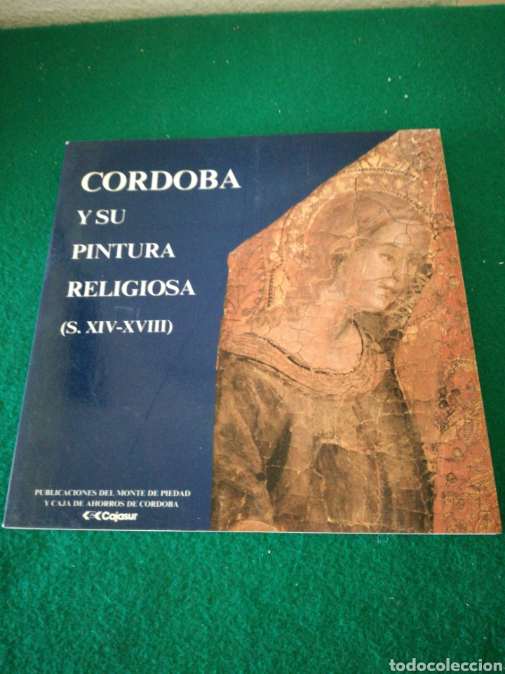 CORDOBA Y SU PINTURA RELIGIOSA CATALOGO (Libros de Segunda Mano - Bellas artes, ocio y coleccionismo - Pintura)