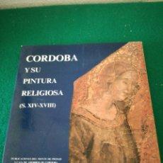 Libros de segunda mano: CORDOBA Y SU PINTURA RELIGIOSA CATALOGO. Lote 175406500