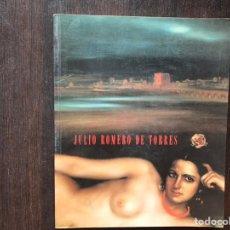 Libros de segunda mano: JULIO ROMERO DE TORRES. CATÁLOGO DE LA EXPOSICIÓN 1996. Lote 175557868
