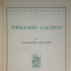 Libros de segunda mano: JUAN ANTONIO GAYA NUÑO. FERNANDO GALLEGO. MADRID, 1958.. Lote 175842089