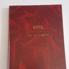 Libros de segunda mano: GOYA EN EL CAMINO - TDK61. Lote 175852964