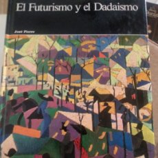 Libros de segunda mano: EL FUTURISMO Y EL DADAISMO.JOSE PIERRE.AGUILAR. Lote 175982530