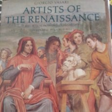 Libros de segunda mano: ARTISTS OF THE RENAISSANCE. AN ILLUSTRATED SELECTION. VASARI, GIORGIO. Lote 175983173