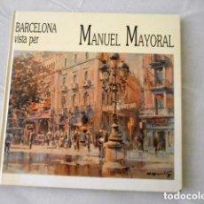Libros de segunda mano: MANUEL MAYORAL HOMENATGE A BARCELONA / HOMAGE TO BARCELONA . Lote 176019609