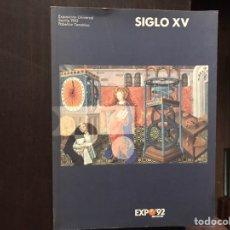 Libros de segunda mano: SIGLO XV. EXPO 92. Lote 176229748