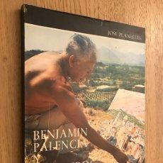 Libros de segunda mano: BENJAMIN PALENCIA Y NOSOTROS CON UN ENVIO Y OTRAS COSAS. PLANELLES, JOSE 1976. Lote 176300105
