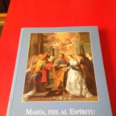 Libros de segunda mano: MARIA FIEL AL ESPIRITU. SU ICONOGRAFIA EN ARAGON DE LA EDAD MEDIA AL BARROCO. AÑO 1998. Lote 176576760