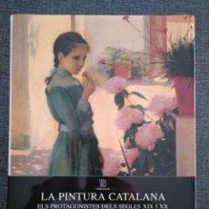 Libros de segunda mano: LA PINTURA CATALANA: ELS PROTAGONISTES DELS SEGLES XIX Y XX - SKIRA CARROGGIO. Lote 176589007