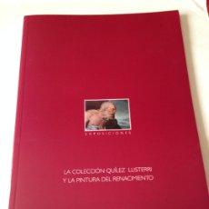 Libros de segunda mano: LA COLECCION QUILEZ LLISTERRI Y LA PINTURA DEL RENACIMIENTO. CEAR Nº 1. AÑO 2009. Lote 176628973