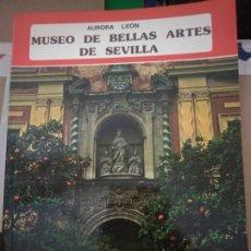 Libros de segunda mano: MUSEO DE BELLAS ARTES DE SEVILLA. LEON, AURORA.. Lote 176693033