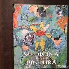 Libros de segunda mano: MEDICINA EN LA PINTURA. ALEJANDRO ASÍS. BUEN ESTADO. Lote 176793833