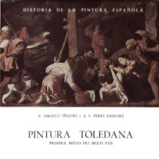 Libros de segunda mano: PINTURA TOLEDANA. 1ª MITAD SIGLO XVII (ANGULO ÍÑIGUEZ / PÉREZ SÁNCHEZ 1972) SIN USAR. Lote 176805729