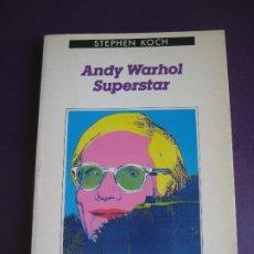 Livros em segunda mão: ANDY WARHOL SUPERSTAR - STEPHEN KOCH - EDIT ANAGRAMA 1987 - BIOGRAFIA - CULTURA POP 60'S - FACTORY. Lote 176885127