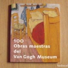 Libros de segunda mano: 100 OBRAS MAESTRAS DEL VAN GOGH MUSEUM. 2002. BUEN ESTADO. 116 PÁGINAS. EN ESPAÑOL. 28X24 CM. . Lote 176909663