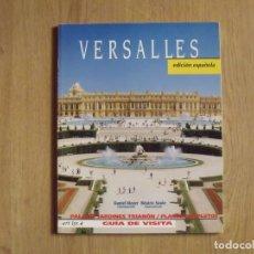 Libros de segunda mano: VERSALLES. GUÍA DE VISITA. ART LYS. FRANCIA. 2000. 96 PÁGINAS. EN ESPAÑOL. BUEN ESTADO. 29X22 CM. . Lote 176909903
