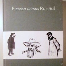Libros de segunda mano: PICASSO, PABLO - RUSIÑOL, SANTIAGO - PICASSO VERSUS RUSIÑOL - BARCELONA 2010 - MOLT IL·LUSTRAT. Lote 176910810