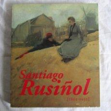 Libros de segunda mano: SANTIAGO RUSIÑOL 1861-1931 FUNDACIÓN MAPFRE, MUSEO DE ART MODERN BARCELONA. Lote 176980550