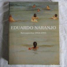 Libros de segunda mano: EDUARDO NARANJO, RETROSPECTIVA 1954-1993 AYUNTAMIENTO DE MADRID, CENTRO CULTURAL DE LA VILLA. Lote 176980615