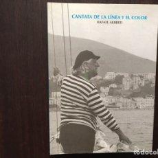 Libros de segunda mano: CANTATA DE LA LÍNEA Y EL COLOR. RAFAEL ALBERTI. COMO NUEVO. Lote 177019004