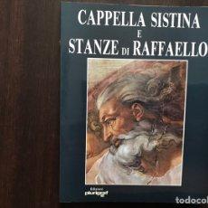 Libros de segunda mano: CAPELLA SISTINA E STANZE DI RAFFAELLO.. BUEN ESTADO. Lote 177019015