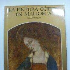 Libros de segunda mano: LA PINTURA GÓTICA EN MALLORCA. LLOMPART. Lote 177267893