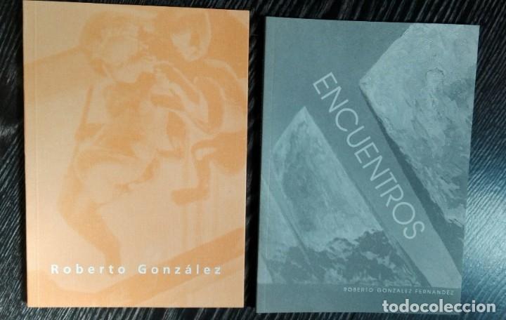LOTE 2 LIBROS -CATALOGO ROBERTO GONZALEZ FERNANDEZ -ENCUENTROS Y LA CAIDA DEL IMPERIO ROMANO (Libros de Segunda Mano - Bellas artes, ocio y coleccionismo - Pintura)