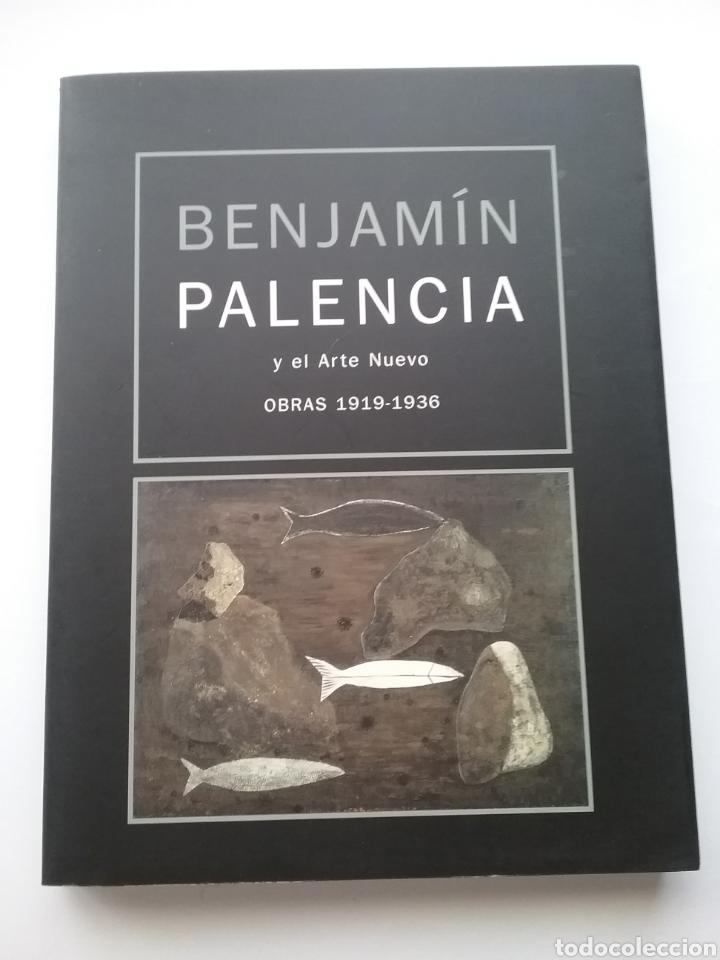 BENJAMÍN PALENCIA Y EL ARTE NUEVO OBRAS 1919-1936 (Libros de Segunda Mano - Bellas artes, ocio y coleccionismo - Pintura)