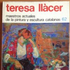 Libros de segunda mano: TERESA LLACER MAESTROS ACTUALES PINTURA Y ESCULTURA CATALANAS 1980. Lote 177382190