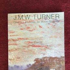 Libros de segunda mano: TURNER. J.M.W. DIBUJOS Y ACUARELAS DEL MUSEO BRITÁNICO. Lote 177500170