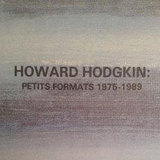 Libros de segunda mano: HOWARD HODGKIN - PETITS FORMATS 1975-1989. Lote 177752964
