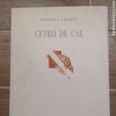 Libros de segunda mano: CENTRO DE CAL , JOSE LUIS FERRIS / JOSEP DIAZ AZORIN - EJEMPLAR FIRMADO Y NUMERADO. 194. MUY ESCASO. Lote 177834127