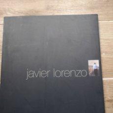 Libros de segunda mano: JAVIER LORENZO, PINTURAS, 126 PAG. INCLUYE CATALOGO EXPOSICIÓN. DIP. ALICANTE. Lote 177834558