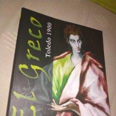 Libros de segunda mano: EL GRECO. TOLEDO 1900. CATÁLOGO DE LA EXPOSICIÓN EN ZARAGOZA DE 2008.. Lote 177842127