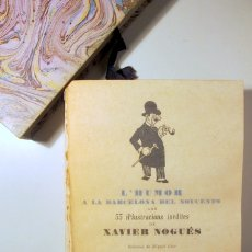 Libros de segunda mano: (NOGUÉS, XAVIER - IL·LUSTRADOR) - L'HUMOR A LA BARCELONA DEL NOUCENTS - BARCELONA 1949 - IL·LUSTRAT. Lote 178008940
