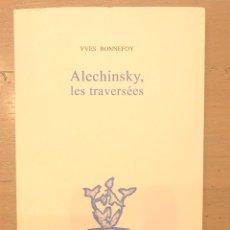Libros de segunda mano: BONNEFOY, Y. LES TRAVERSEES. ILUSTRADO P. ALECHINSKY. 500 EJEMPLARES.. Lote 178150807
