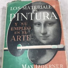 Libros de segunda mano: LOS MATERIALES DE PINTURA Y SU EMPLEO EN EL ARTE EDITORIAL REVERTÉ 1952. Lote 178158385