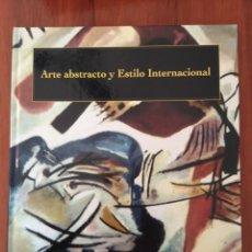 Libros de segunda mano: ARTE ABSTRACTO Y ESTILO INTERNACIONAL . Lote 178445142