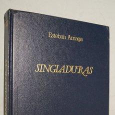 Libros de segunda mano: SINGLADURAS. ESTEBAN ARRIAGA.. Lote 178595125