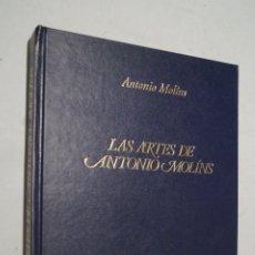 Libros de segunda mano: LAS ARTES DE ANTONIO MOLINS. ANTONIO MOLINS. Lote 178595255