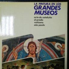 Libros de segunda mano: LA PINTURA EN LOS GRANDES MUSEOS DE ESPAÑA. Nº1 LUIS MONREAL.EDITORIAL PLANETA.. Lote 178756491