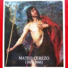 Libros de segunda mano: VIDA Y OBRA DEL PINTOR MATEO CEREZO. (1637-1666). BURGOS. ÚNICA EDICIÓN. AÑO: 1986. BUEN ESTADO.. Lote 219013461