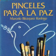 Libros de segunda mano: PINCELES PARA LA PAZ. MARCELOA BLAZQUEZ RODRIGO. 1975.. Lote 178849547