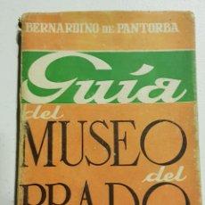 Libros de segunda mano: ANTIGUA GUIA MUSEO PRADO - BERNARDINO DE PANTORBA - TDK75. Lote 178906712